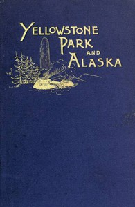 Cover of Another Summer: The Yellowstone Park and Alaska