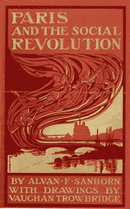 Cover of Paris and the Social Revolution A Study of the Revolutionary Elements in the Various Classes of Parisian Society