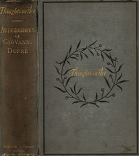 Cover of Thoughts on Art and Autobiographical Memoirs of Giovanni Duprè