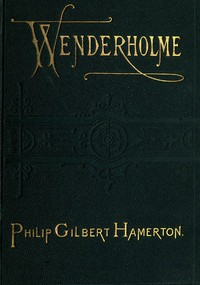 Cover of Wenderholme: A Story of Lancashire and Yorkshire