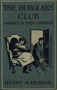 The Burglars' Club: A Romance in Twelve Chronicles