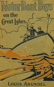 Motor Boat Boys on the Great Lakes; or, Exploring the Mystic Isle of Mackinac