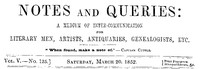 Cover of Notes and Queries, Vol. V, Number 125, March 20, 1852 A Medium of Inter-communication for Literary Men, Artists, Antiquaries, Genealogists, etc.