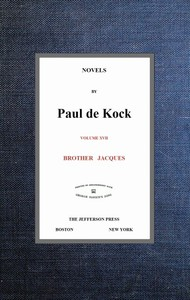 Cover of Brother Jacques (Novels of Paul de Kock, Volume XVII)