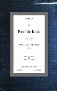 Cover of Paul and His Dog, v.2 (Novels of Paul de Kock Volume XIV)