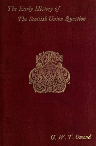 Cover of The Early History of the Scottish Union QuestionBi-Centenary Edition
