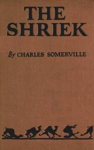 Cover of The Shriek: A Satirical Burlesque