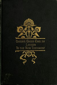 Cover of A Greek-English Lexicon to the New Testament