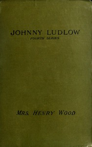Cover of Johnny Ludlow, Fourth Series