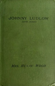 Cover of Johnny Ludlow, Sixth Series