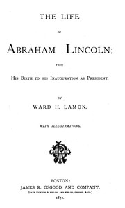 Cover of The Life of Abraham Lincoln, from His Birth to His Inauguration as President