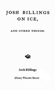 Cover of Josh Billings on Ice, and Other Things