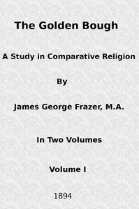 Cover of The Golden Bough: A Study in Comparative Religion (Vol. 1 of 2)