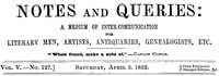 Cover of Notes and Queries, Vol. V, Number 127, April 3, 1852 A Medium of Inter-communication for Literary Men, Artists, Antiquaries, Genealogists, etc.