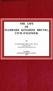 Cover of The life of Isambard Kingdom Brunel, Civil Engineer