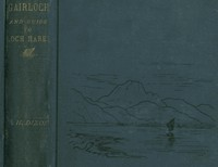 Cover of Gairloch in North-West Ross-Shire Its Records, Traditions, Inhabitants, and Natural History, with a Guide to Gairloch and Loch Maree, and a Map and Illustrations