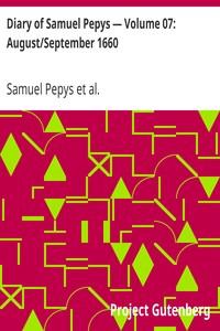 Cover of Diary of Samuel Pepys — Volume 07: August/September 1660
