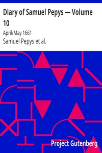 Cover of Diary of Samuel Pepys — Volume 10: April/May 1661