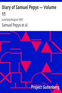 Cover of Diary of Samuel Pepys — Volume 11: June/July/August 1661