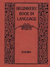 Cover of Beginners' Book in Language. A Book for the Third Grade