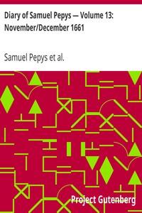 Cover of Diary of Samuel Pepys — Volume 13: November/December 1661
