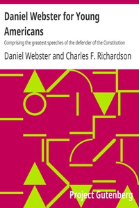 Cover of Daniel Webster for Young AmericansComprising the greatest speeches of the defender of the Constitution