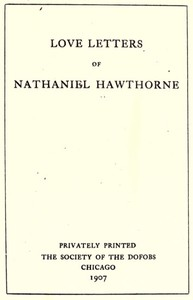 Cover of Love Letters of Nathaniel Hawthorne, Volume 1 (of 2)