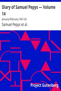 Cover of Diary of Samuel Pepys — Volume 14: January/February 1661-62