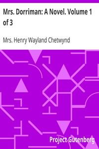 Cover of Mrs. Dorriman: A Novel. Volume 1 of 3