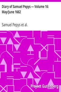 Cover of Diary of Samuel Pepys — Volume 16: May/June 1662