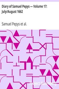 Diary of Samuel Pepys — Volume 17: July/August 1662