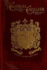 Cover of The Colonial Cavalier; or, Southern Life before the Revolution