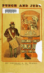 Punch and Judy, with Instructions How to Manage the Little Wooden Actors Containing New and Easy Dialogues Arranged for the Use of Beginners, Desirous to Learn How to Work the Puppets. For Sunday Schools, Private Parties, Festivals and Parlor Entertainments.