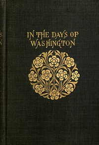 In the Days of Washington: A Story of the American Revolution