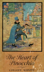 Cover of The Heart of Pinocchio: New Adventures of the Celebrated Little Puppet