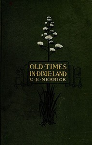 Cover of Old Times in Dixie Land: A Southern Matron's Memories