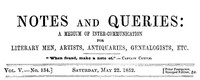 Cover of Notes and Queries, Vol. V, Number 134, May 22, 1852 A Medium of Inter-communication for Literary Men, Artists, Antiquaries, Genealogists, etc.