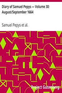 Cover of Diary of Samuel Pepys — Volume 30: August/September 1664