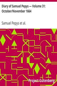 Cover of Diary of Samuel Pepys — Volume 31: October/November 1664