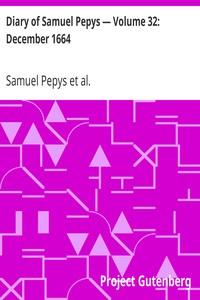 Cover of Diary of Samuel Pepys — Volume 32: December 1664