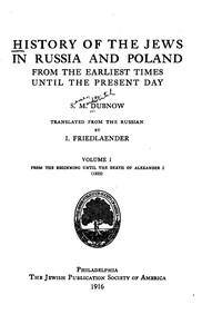 History of the Jews in Russia and Poland, Volume 1 [of 3] From the Beginning until the Death of Alexander I (1825)