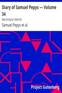 Cover of Diary of Samuel Pepys — Volume 34: March/April 1664-65