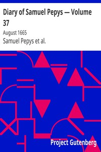 Cover of Diary of Samuel Pepys — Volume 37: August 1665