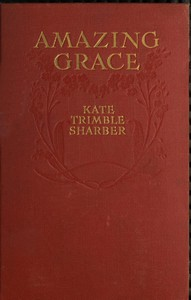 Amazing Grace, Who Proves That Virtue Has Its Silver Lining