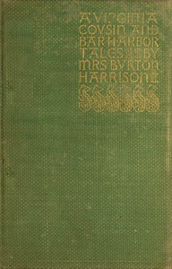 A Virginia Cousin, & Bar Harbor Tales