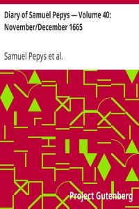 Cover of Diary of Samuel Pepys — Volume 40: November/December 1665