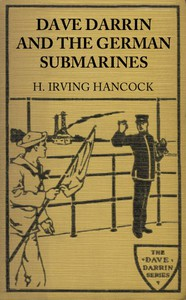 Dave Darrin and the German Submarines Or, Making a Clean-up of the Hun Sea Monsters