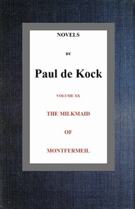 Cover of The Milkmaid of Montfermeil (Novels of Paul de Kock Volume XX)