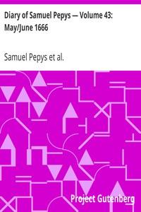 Cover of Diary of Samuel Pepys — Volume 43: May/June 1666