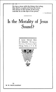 Is the Morality of Jesus Sound?A Lecture Delivered Before the Independent Religious Society (English)
